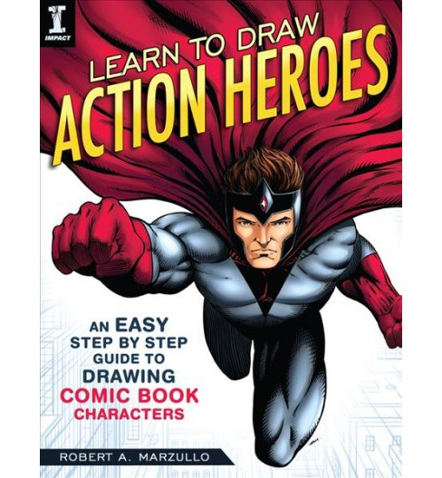 Learn to Draw Action Heroes : An Easy Step-by-Step Guide to Drawing Comic Book Characters -  (Paperback) - image 1 of 1