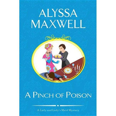 A Pinch of Poison - (Lady and Lady's Maid Mystery) by  Alyssa Maxwell (Paperback) - image 1 of 1