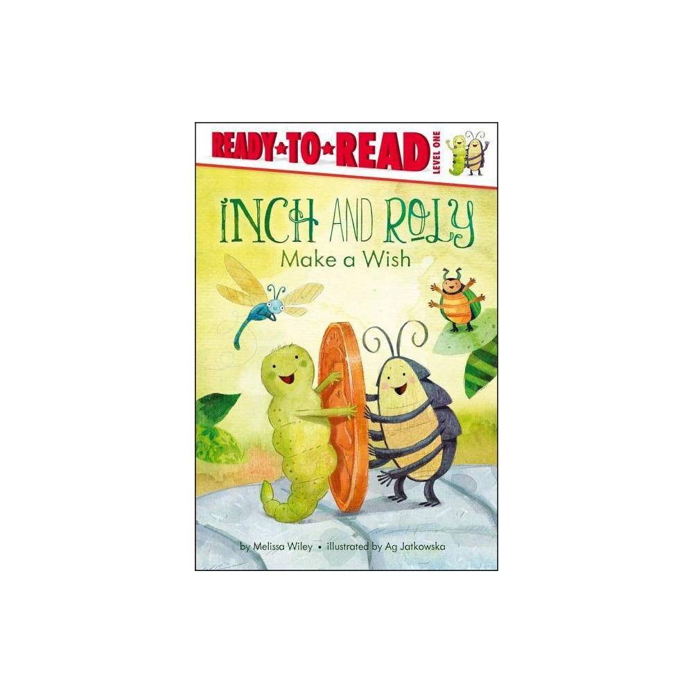 Inch and Roly Make a Wish - (Ready-To-Read - Level 1 (Hardcover)) by Melissa Wiley (Hardcover)