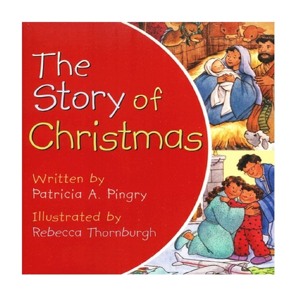 The Story of Christmas (Board) by Patricia A. Pingry