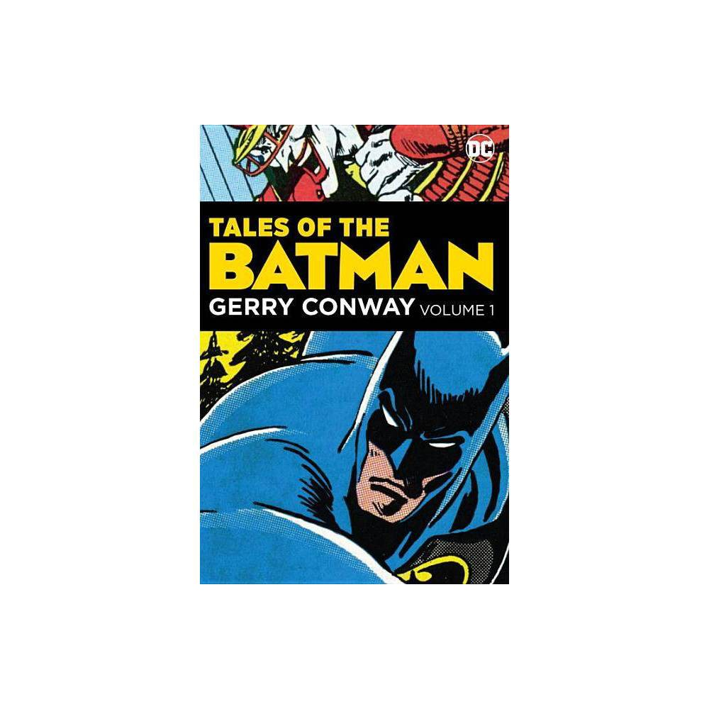 Tales of the Batman: Gerry Conway - (Hardcover) From legendary comics writer Gerry Conway with illustrations by fan-favorite artists including Jim Aparo, Carmine Infantino, Jos� Luis Garc�a-L�pez and Don Newton, and featuring guest appearances by Superman, Green Lantern and the whole Bat-family, these classic tales showcase one of the greatest talents ever to write for the Caped Crusader in Tales OF THE Batman: Gerry Conway. From the time his first story was published in 1969, Gerry Conway became one of the most prolific and highly regarded comics writers of the era. He wrote for nearly every character being published at the time, and his original creations--including Firestorm, Steel and Vixen--changed comics history forever. Conway's work had a profound affect on the legacy of Batman, with his creations Killer Croc and Jason Todd becoming mainstays in the legend of the Dark Knight. Collects Detective Comics #463, 464, 497-499, 501-504, THE Brave AND THE Bold #158, 161, 171-174, Batman #295, 305, 306, Batman Family #17, Man-Bat #1 and World's Finest Comics #250, #269.