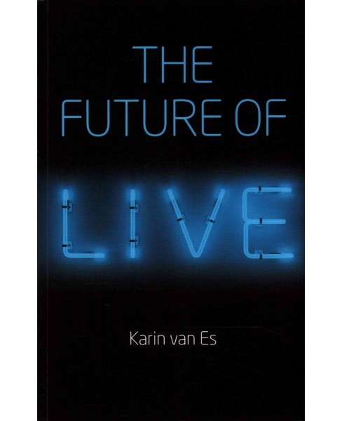 Future of Live (Paperback) (Karin Van Es) - image 1 of 1