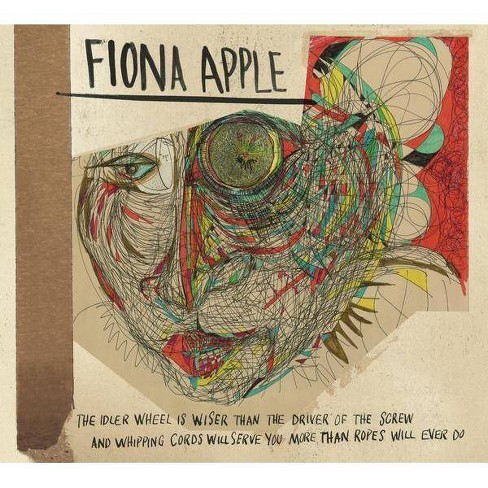 Fiona Apple - The Idler Wheel Is Wiser Than the Driver of the Screw and Whipping Cords Will Serve You (CD) - image 1 of 1