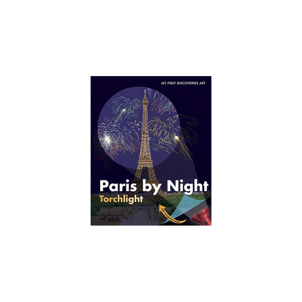 Paris by Night - (My First Discovery Art) (Hardcover)