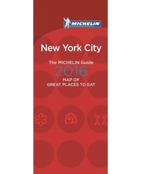 Michelin Map of New York City With Great Places to Eat 2016 : From the Michelin Guide (Paperback) - image 1 of 1