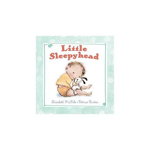 Little Sleepyhead - by  Elizabeth McPike (Board_book) - image 1 of 1