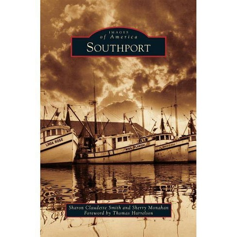 Southport - by  Sharon Claudette Smith & Sherry Monahan (Hardcover) - image 1 of 1