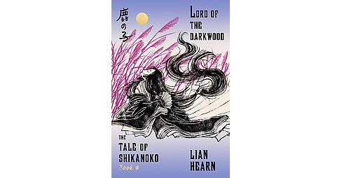 Lord of the Darkwood (Paperback) (Lian Hearn) - image 1 of 1