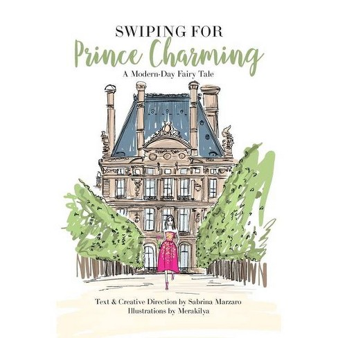 Swiping for Prince Charming - by  Sabrina Marzaro (Hardcover) - image 1 of 1
