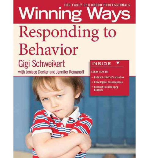 Responding to Behavior : Winning Ways for Early Childhood Professionals (Paperback) (Gigi Schweikert) - image 1 of 1