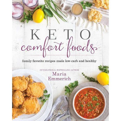 Keto Comfort Foods   By  Maria Emmerich (Paperback) by Target