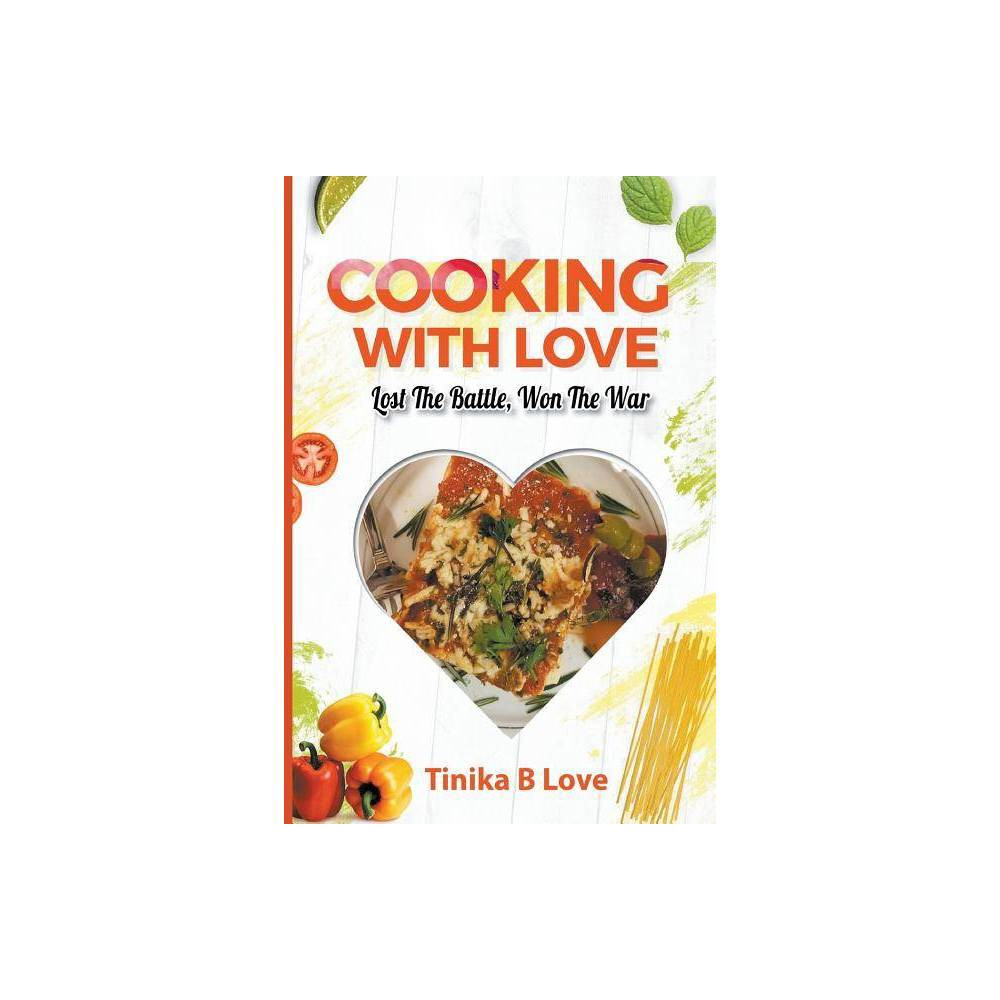 Cooking With Love By Tinika B Love Paperback