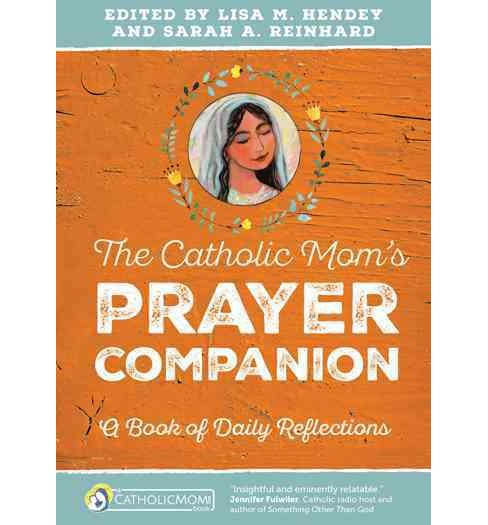 Catholic Mom's Prayer Companion : A Book of Daily Reflections (Paperback) - image 1 of 1