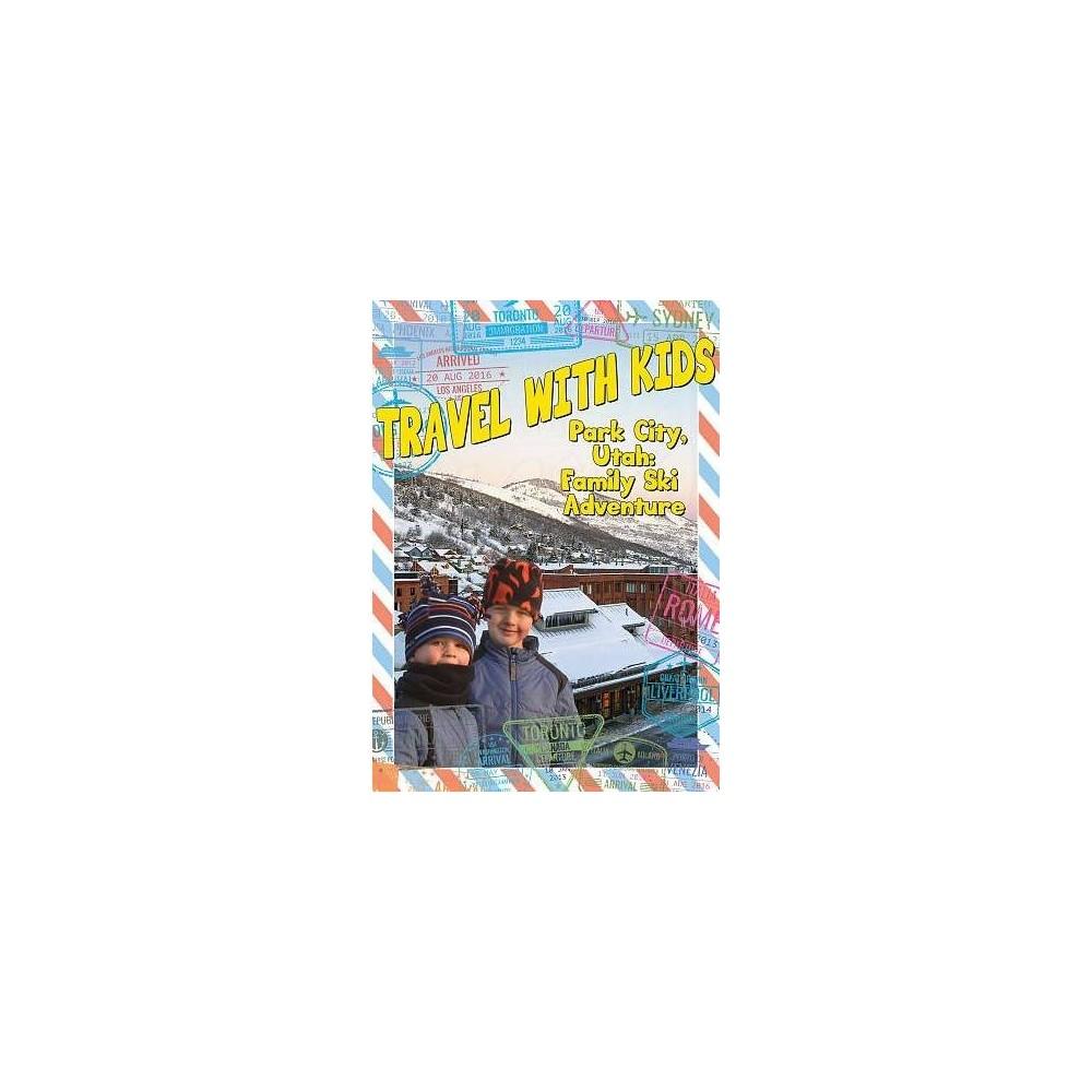 Travel With Kids:Park City Utah (Dvd)