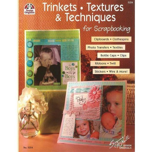 Trinkets, Textures & Techniques for Scrapbooking - (Design Originals) by  Suzanne McNeill (Paperback) - image 1 of 1