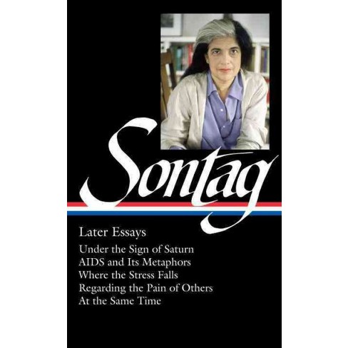 Susan sontag later essays under the sign of saturn aids and its