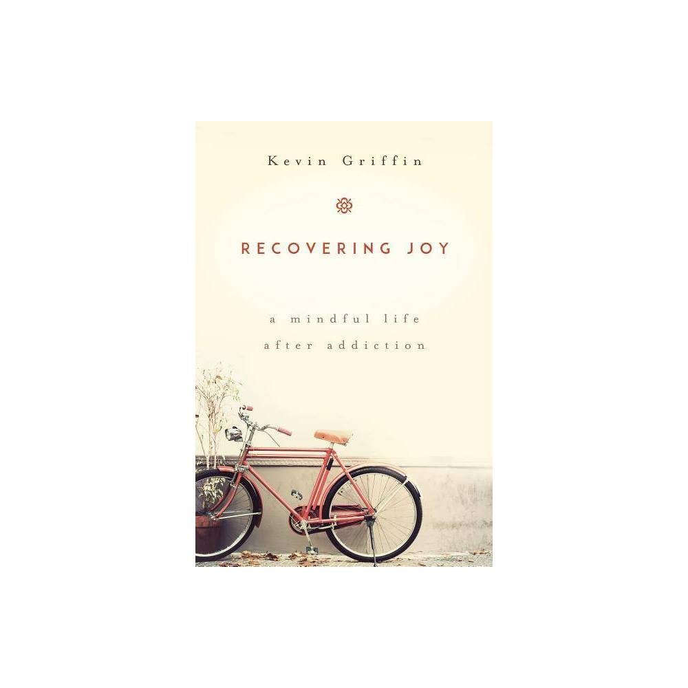 Recovering Joy By Kevin Griffin Paperback