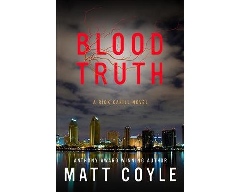 Blood Truth -  (Rick Cahill) by Matt Coyle (Hardcover) - image 1 of 1