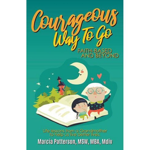 Courageous Way to Go - by  Marcia Patterson (Paperback) - image 1 of 1