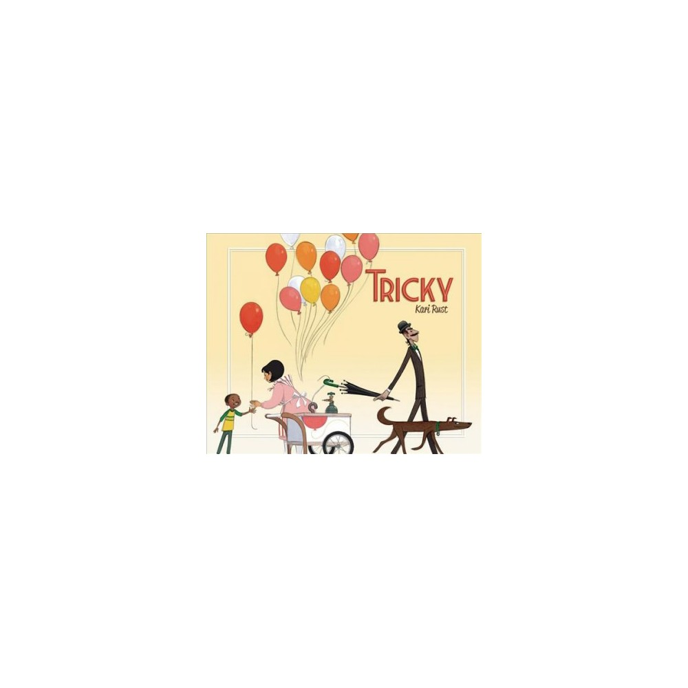 Tricky - by Kari Rust (Hardcover)