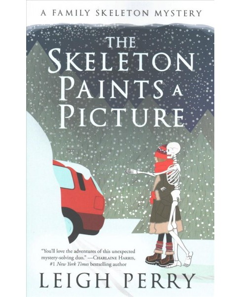 Skeleton Paints a Picture -  (Family Skeleton Mystery) by Leigh Perry (Paperback) - image 1 of 1