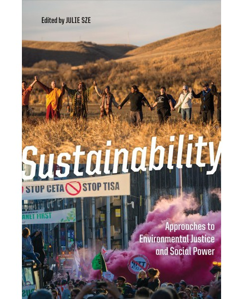 Sustainability : Approaches to Environmental Justice and Social Power -  (Paperback) - image 1 of 1