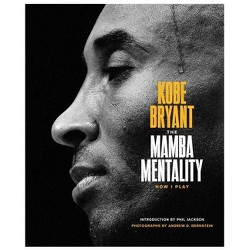 Mamba Mentality : How I Play -  by Kobe Bryant (Hardcover)
