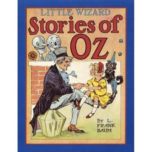 Little Wizard Stories of Oz - (Books of Wonder) by  L Frank Baum (Hardcover) - image 1 of 1