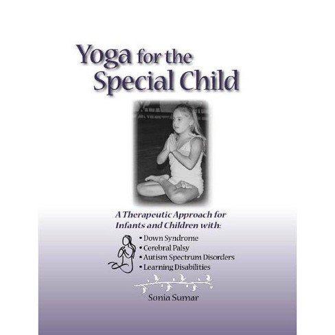 Yoga for the Special Child - by  Sonia Sumar (Paperback) - image 1 of 1