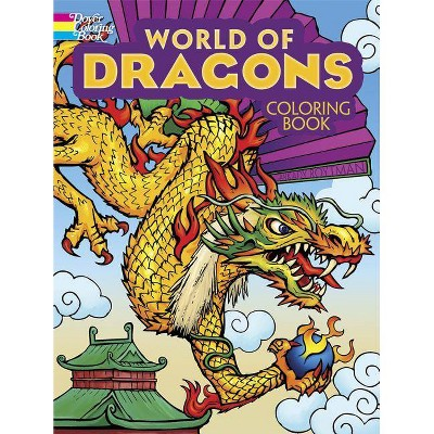 - World Of Dragons Coloring Book - (Dover Coloring Books) By Arkady Roytman  (Paperback) : Target