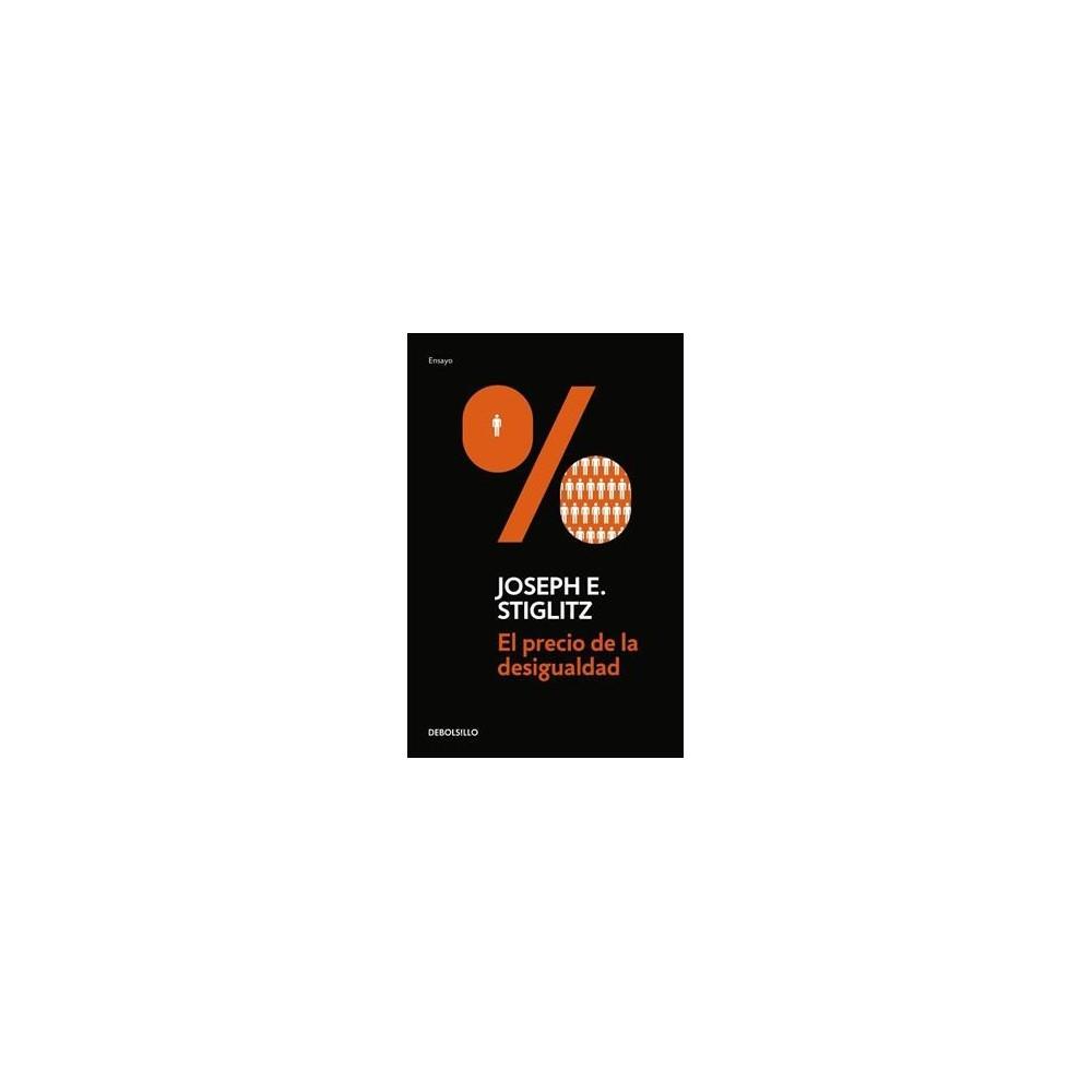 El precio de la desigualdad/ The Price of Inequality - by Joseph E. Stiglitz (Paperback)