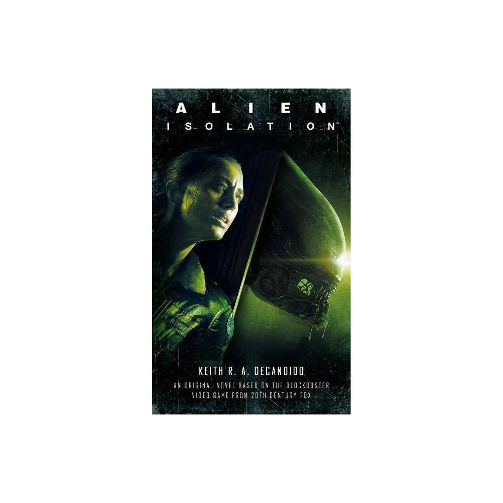 Alien Isolation By Keith R A Decandido Paperback