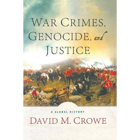 War Crimes, Genocide, and Justice - by  D Crowe (Paperback) - image 1 of 1