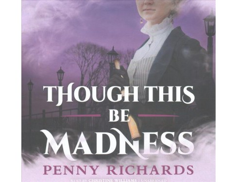 Though This Be Madness : Library Edition (Unabridged) (CD/Spoken Word) (Penny Richards) - image 1 of 1