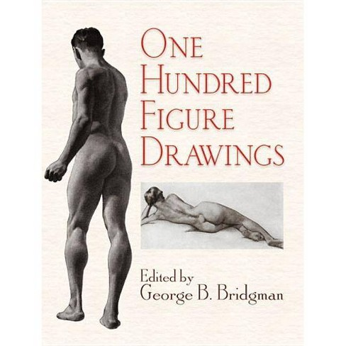 One Hundred Figure Drawings - (Dover Anatomy for Artists) by  George B Bridgman (Paperback) - image 1 of 1
