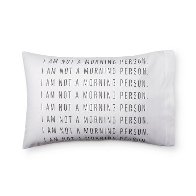 Morning Person Print Microfiber Pillowcase (Standard)White - Room Essentials™