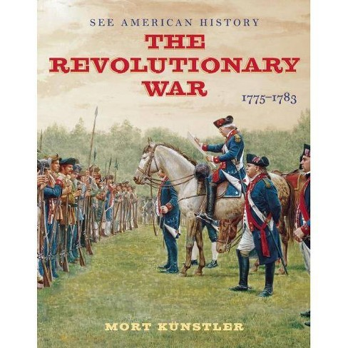 The Revolutionary War - (See American History) by  Alan Axelrod (Hardcover) - image 1 of 1