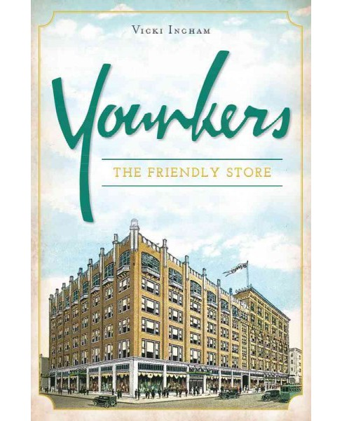 Younkers : The Friendly Store (Paperback) (Vicki Ingham) - image 1 of 1