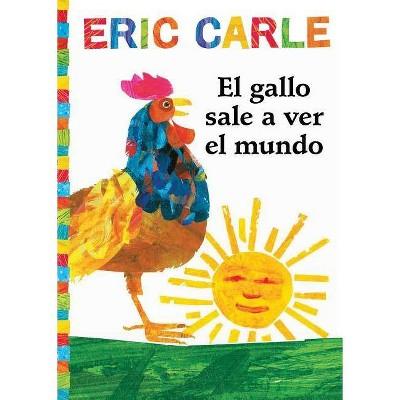 El Gallo Sale A Ver el Mundo - (World of Eric Carle) by  Eric Carle (Paperback)