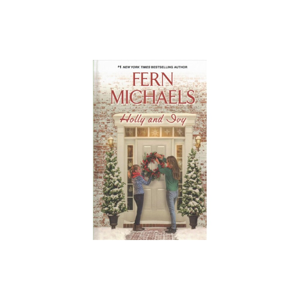 Holly and Ivy - (Wheeler Large Print Book Series) by Fern Michaels (Hardcover)