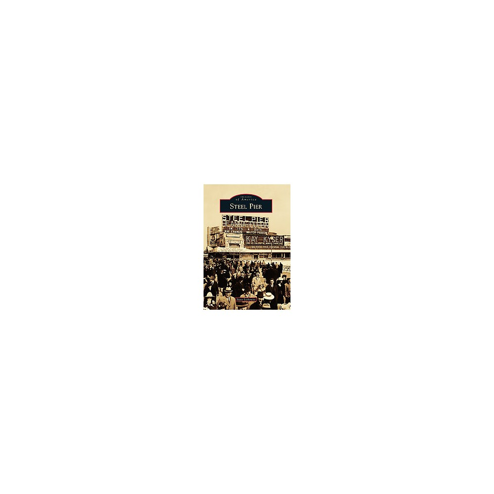 Steel Pier (Paperback) (Steve Liebowitz)