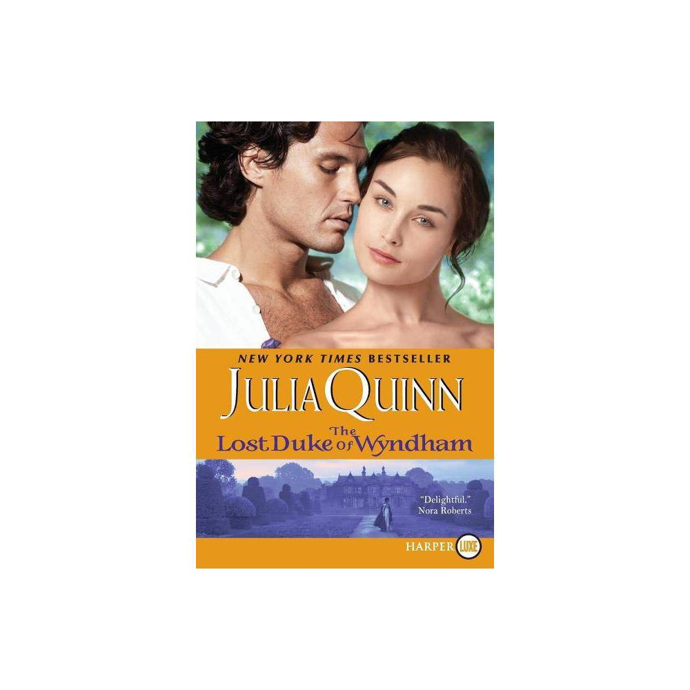 The Lost Duke Of Wyndham Large Print By Julia Quinn Paperback