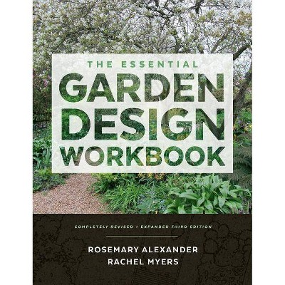 The Essential Garden Design Workbook - 3rd Edition by Rosemary Alexander & Rachel Myers (Hardcover)
