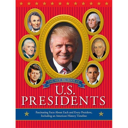 The New Big Book of U.S. Presidents 2016 Edition - (Hardcover) - image 1 of 1