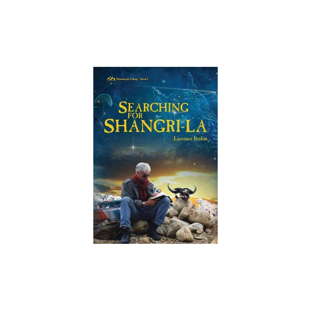 Searching for Shangri-La : Off the Beaten Track in Western China (Paperback) (Laurence Brahm)