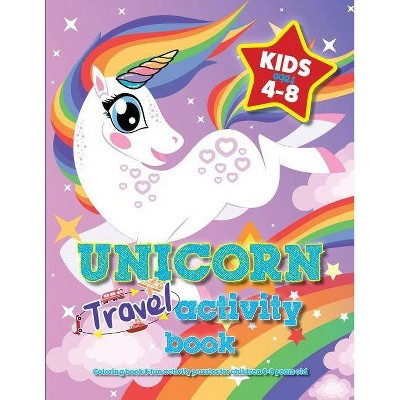 Unicorn Travel Activity Book For Kids Ages 4-8 - by  Mickey MacIntyre (Paperback)
