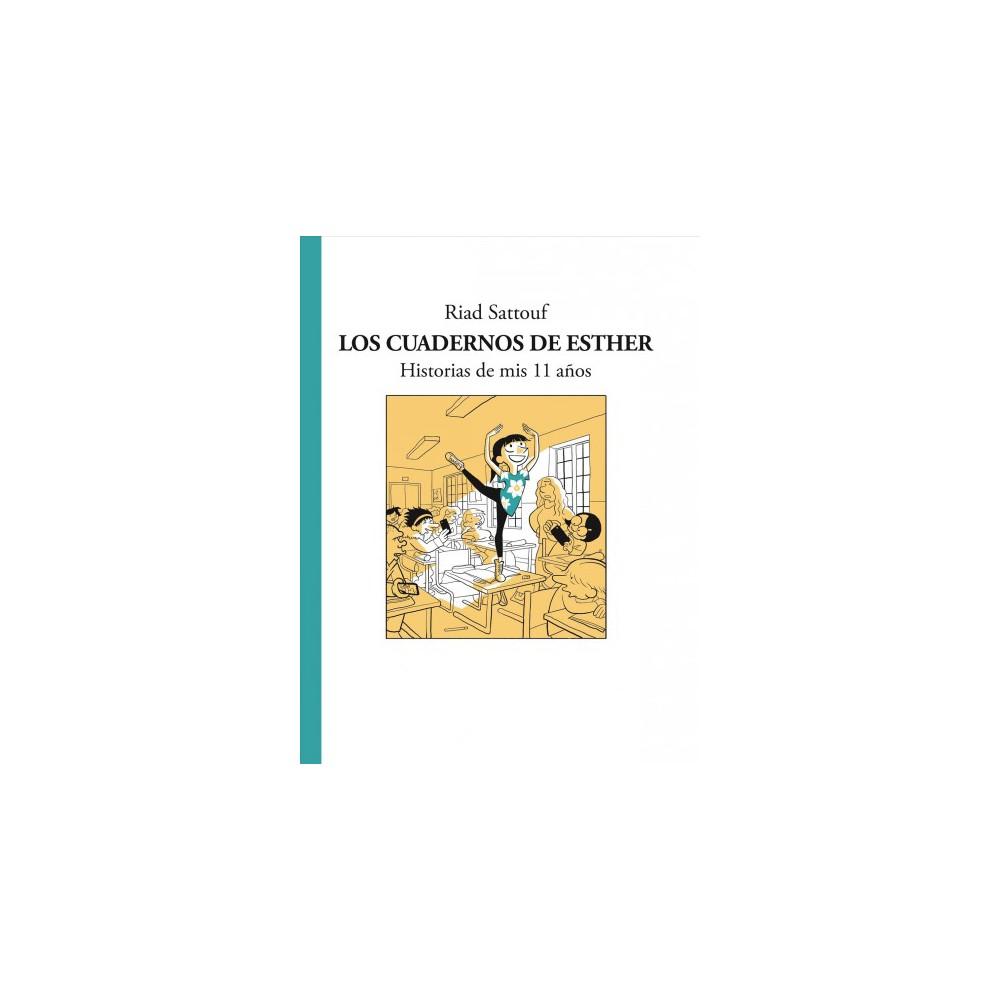 Los cuadernos de Esther / Esther's Notebooks : Historias de mis 11 anos - by Riad Sattouff (Hardcover)
