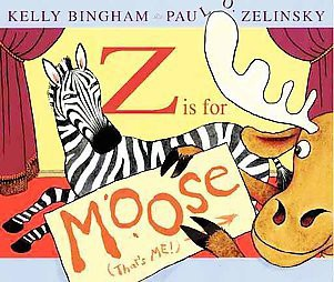 Z Is for Moose (School And Library)(Kelly Bingham)