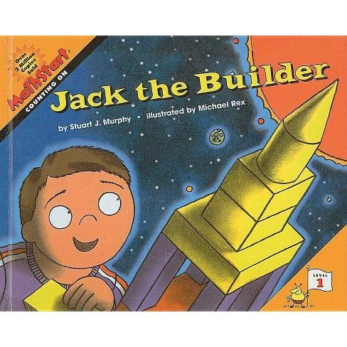 Jack the Builder - (Mathstart: Level 1 (Prebound)) by  Stuart J Murphy (Hardcover) - image 1 of 1