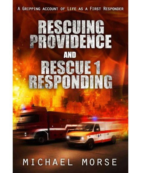 Rescuing Providence and Rescue 1 Responding (Paperback) (Michael Morse) - image 1 of 1